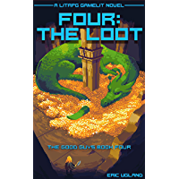 Four: The Loot: A LitRPG/Gamelit Novel (The Good Guys Book 4) (English Edition)