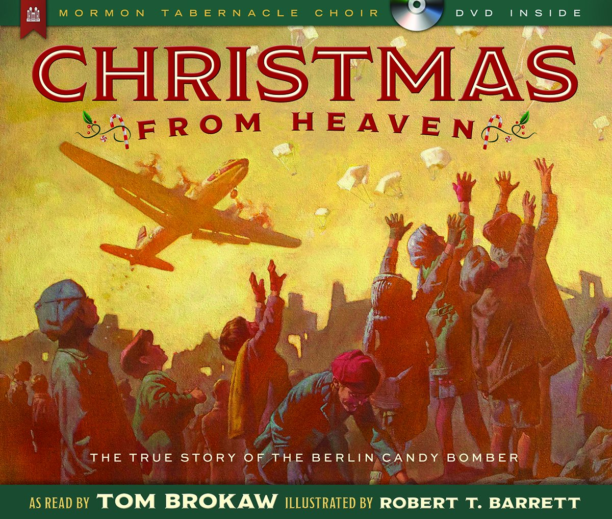 Christmas from Heaven: The True Story of the Berlin Candy Bomber: Barrett,  Robert T, Brokaw, Tom: 9781609077006: Books - Amazon.ca