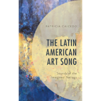 The Latin American Art Song: Sounds of the Imagined Nations book cover