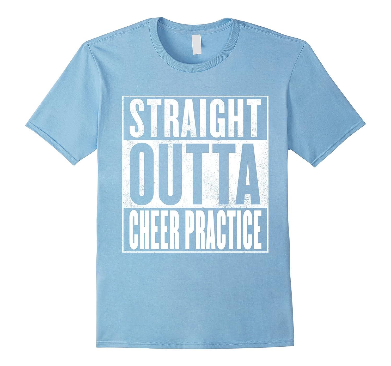 Cheer Practice T-Shirt - STRAIGHT OUTTA CHEER PRACTICE Shirt-BN