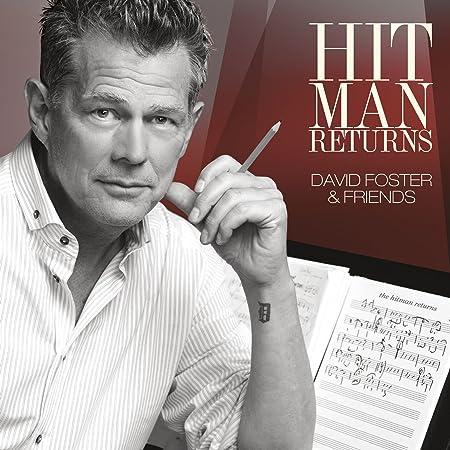 Hit Man Returns David Foster Friends Hit Man Returns David Foster Friends Cd Dvd Amazon Com Music
