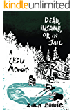 Dead, Insane, or in Jail: A CEDU Memoir