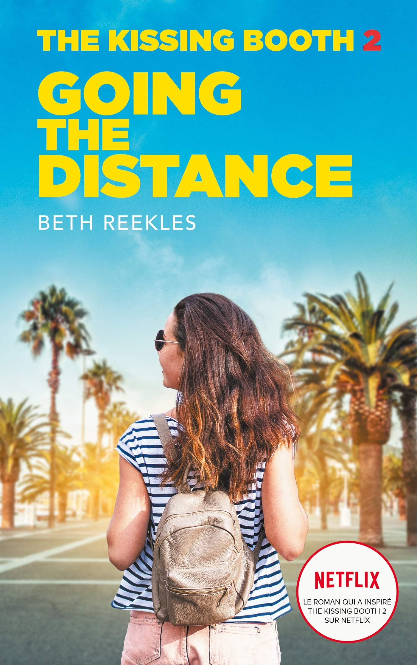 The Kissing Booth - Tome 2 - Going the Distance (Kissing Booth (2 ...