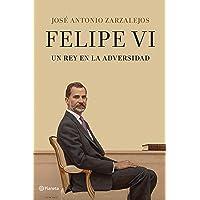 Felipe VI. Un rey en la adversidad (No Ficción)