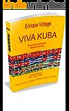 VIVA KUBA: Eine sehr persönliche Reise-Erzählung