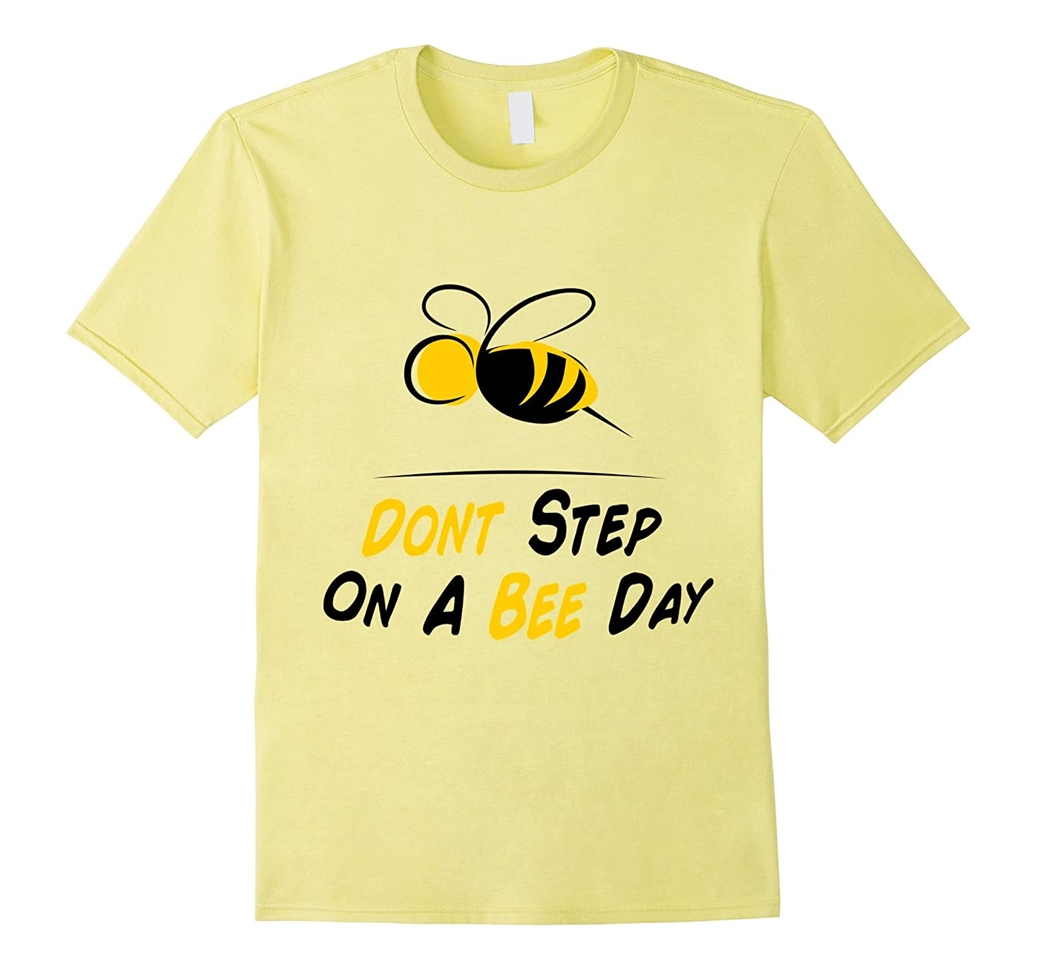 10th July - Don't Step On A Bee Day Shirt-TH