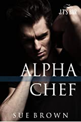Alpha Chef (J.T's Bar Book 2) Kindle Edition