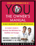 YOU: The Owner's Manual (Enhanced Edition): An Insider8217;s Guide to the Body that Will Make You Healthier and Younger