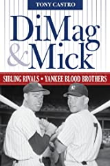 DiMag & Mick: Sibling Rivals, Yankee Blood Brothers Kindle Edition