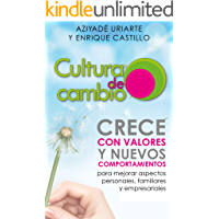 Cultura de Cambio: Crece con valores y nuevos comportamientos para mejorar aspectos personales, familiares y empresariales