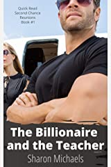The Billionaire and the Teacher (Quick Read Second Chance Reunions Book 1) Kindle Edition
