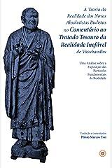 A Teoria da Realidade dos Novos Absolutistas Budistas no Comentário ao Tratado Tesouro da Realidade Inefável de Vasubandhu: Uma Análise sobre a Exposição ... da Realidade (Portuguese Edition) Kindle Edition