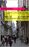 CubaConga 2018: The underground Cuba travel guide