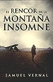 El rencor de la montaña insomne: Un thriller cargado de suspense, intriga, crimen y misterio. (La trilogía insomne nº 1)