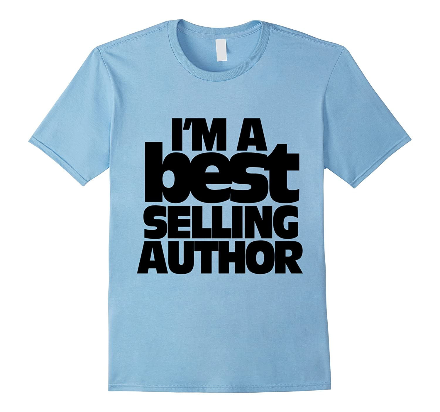 Im The Best Selling Writer Author Tshirt Author Writer Gift-TJ