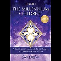 DOOR 1 - The Millennium Children: A Revolutionary Approach To Confidence And Self Esteem in Children