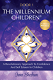 DOOR 1 - The Millennium Children: A Revolutionary Approach To Confidence And Self Esteem in Children
