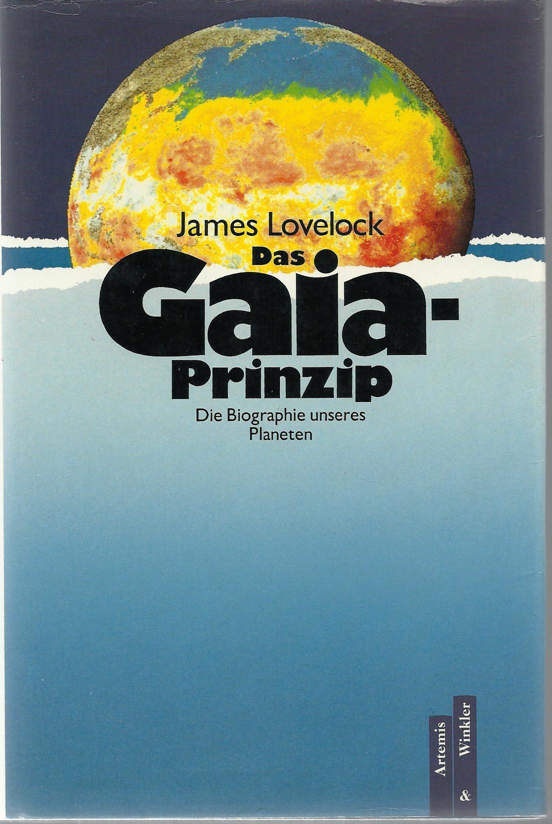 Das Gaia-Prinzip : die Biographie unseres Planeten