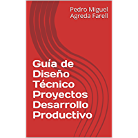 Guía de Diseño Técnico Proyectos Desarrollo Productivo
