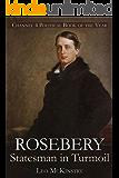 Rosebery: Statesman in Turmoil