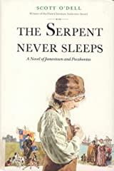 Serpent Never Sleeps: A Novel of Jamestown and Pocahontas Kindle Edition