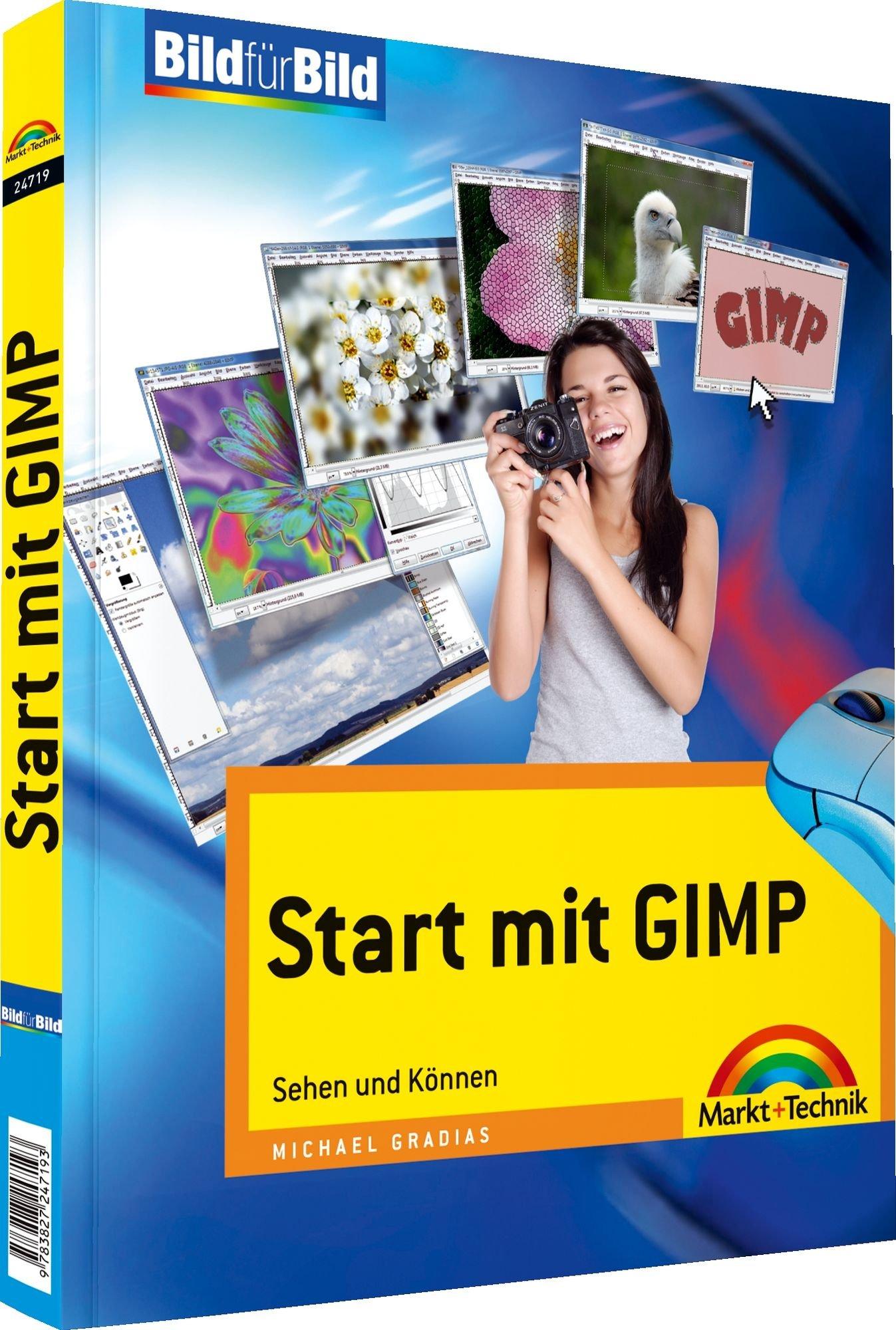 Start mit GIMP - visuell lernen, alle: Sehen und Können (Bild für Bild)