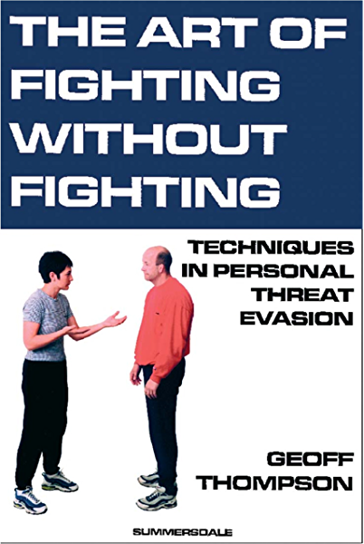 Amazon Com The Art Of Fighting Without Fighting Ebook Thompson Geoff Kindle Store