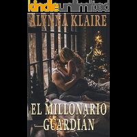 El Guardián Millonario: Romance Erótico