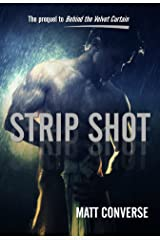 Strip Shot: The Prequel to Behind the Velvet Curtain Kindle Edition