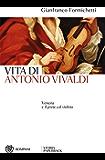 Vita di Antonio Vivaldi: Venezia e il prete col violino