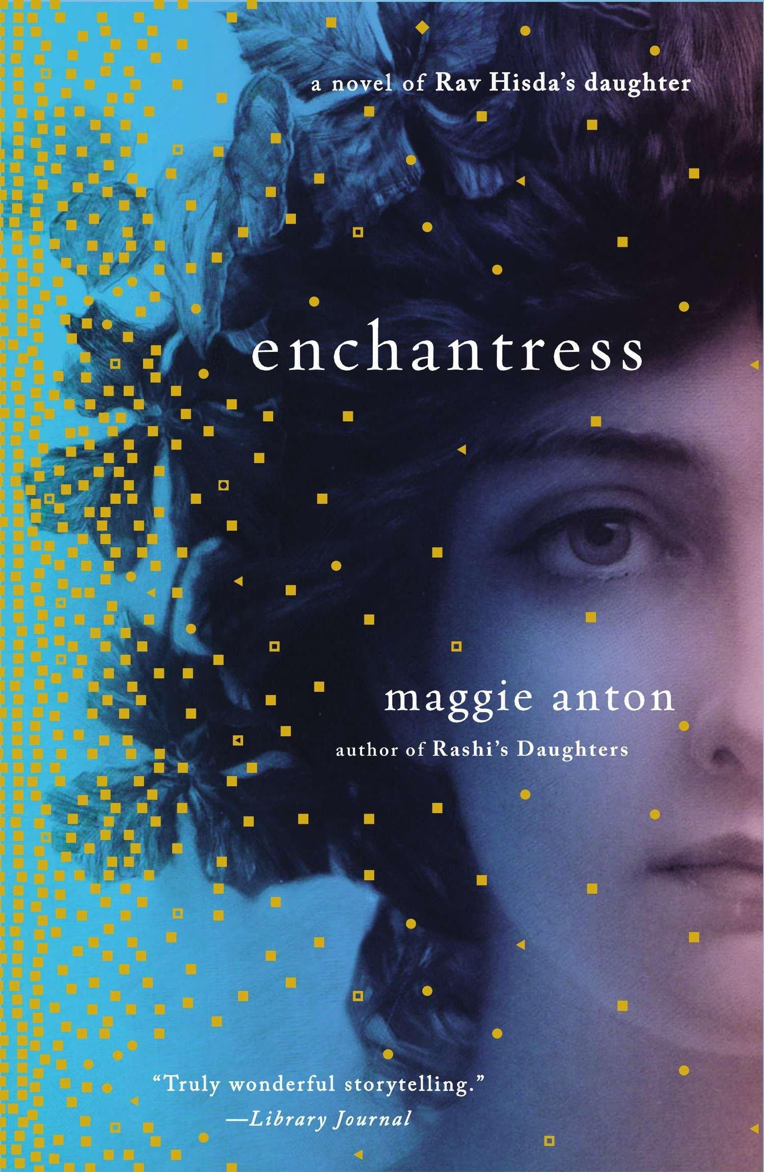 Amazon.com: Enchantress: A Novel of Rav Hisda's Daughter (Rav Hisda's  Daughter Series) (9780452298224): Maggie Anton: Books