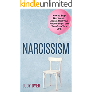 Narcissism: How to Stop Narcissistic Abuse, Heal Your Relationships, and Transform Your Life