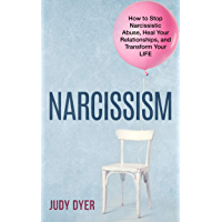 Narcissism: How to Stop Narcissistic Abuse, Heal Your Relationships, and Transform Your Life (English Edition)