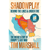 Shadowplay: Behind the Lines and Under Fire: The