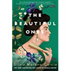 The Beautiful Ones: a magical sweeping romance rich with love and betrayal from the bestselling author of Mexican Gothic (Eng