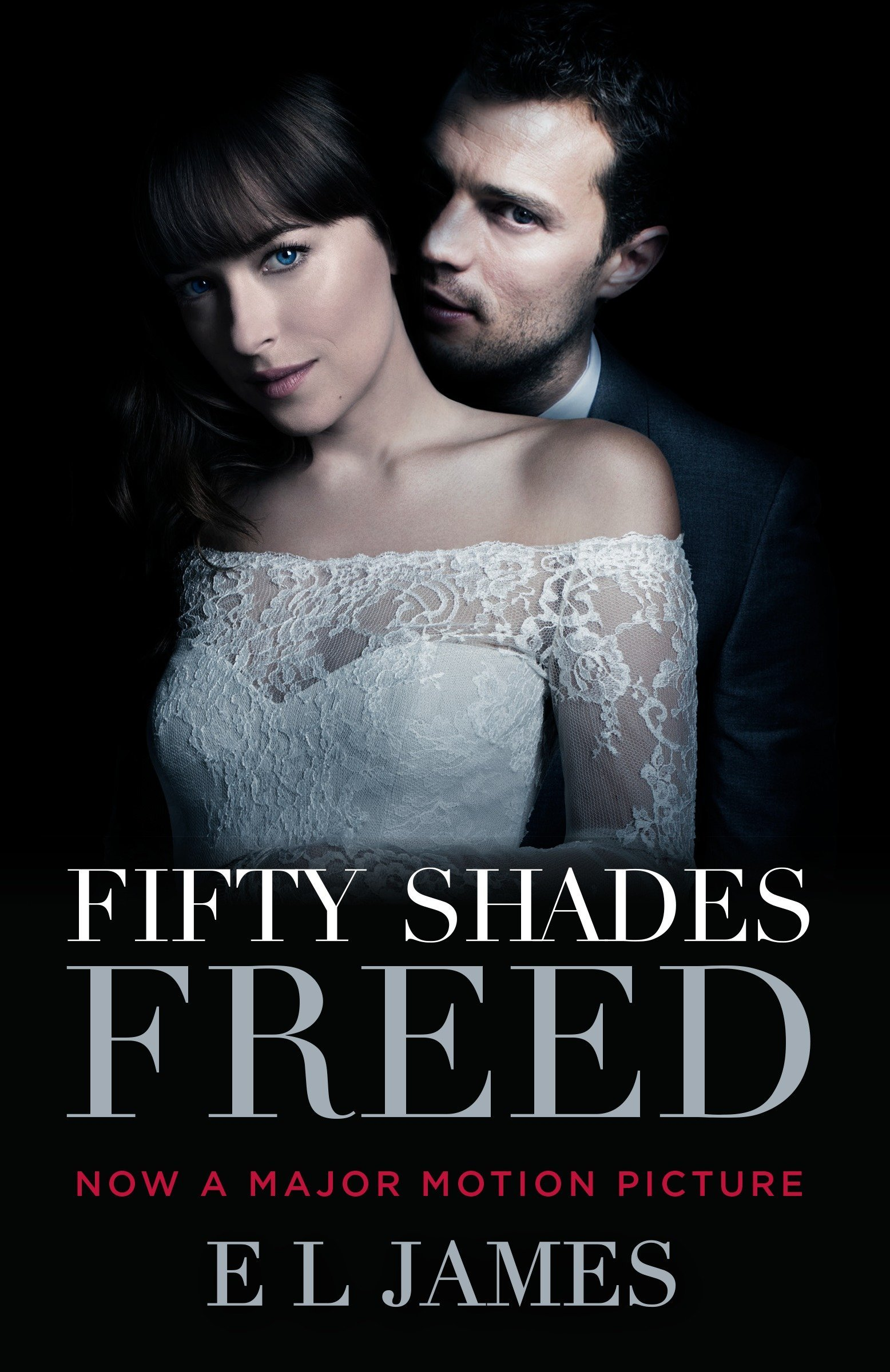 Fifty Shades Freed (Movie Tie-In): Book Three of the Fifty Shades Trilogy (Fifty  Shades of Grey Series): E L James: 9780525436201: Amazon.com: Books
