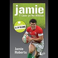 Jamie Roberts: Y Llew yn Ne Affrica (Welsh Edition)