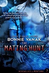 The Mating Hunt: Werewolves of Montana Book 2 Kindle Edition