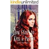 How (Not) to Kiss a Prince (Cindy Eller #2)
