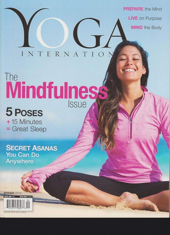 YOGA INTERNATIONAL MAGAZINE SPRING 2019 The Mindfulness Issue.