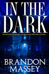 In the Dark - A Supernatural Suspense Thriller Kindle Edition