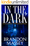In the Dark - A Supernatural Suspense Thriller