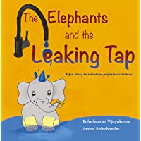 The Elephants and the Leaking Tap: A fun story to introduce professions to kids