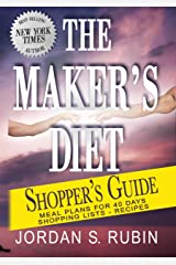 The Maker's Diet Shopper's Guide: Meal plans for 40 days - Shopping lists - Recipes Kindle Edition