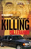 Killing Mr Lebanon: The Assassination of Rafik