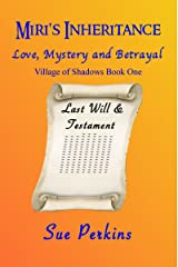 Miri's Inheritance: Love, Mystery and Betrayal (Village of Shadows Book 1) Kindle Edition