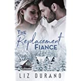The Replacement Fiance: A Friends to Lovers Romance