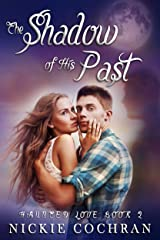 The Shadow of His Past (Haunted Love Book 2) Kindle Edition