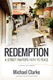 Redemption: A Street Fighter's Path to Peace (English Edition)