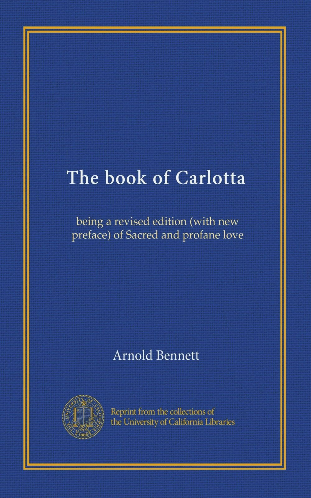 Download The book of Carlotta (Vol-1): being a revised edition (with new preface) of Sacred and profane love PDF